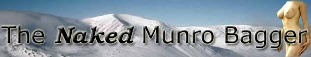 The Naked Munro Bagger. Getting them out in Scotland's Hills!
